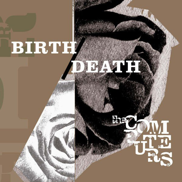 The Computers | Birth/Death